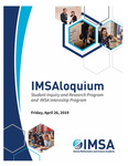 2019 IMSAloquium: Student Inquiry and Research Program and IMSA Internship Program by Illinois Mathematics and Science Academy