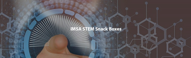 IMSA STEM Snack Boxes