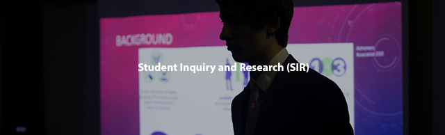 Student Inquiry and Research (SIR)