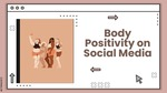 Body Positivity on Social Media