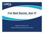 I'm Not Racist, Am I? Pre-session by Adrienne Coleman