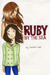Ruby by the Sea by Isabel Lee '17