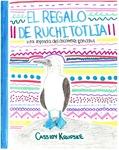 EL REGALO DE RUCHITOTLIA by Cassidy Krupske '21